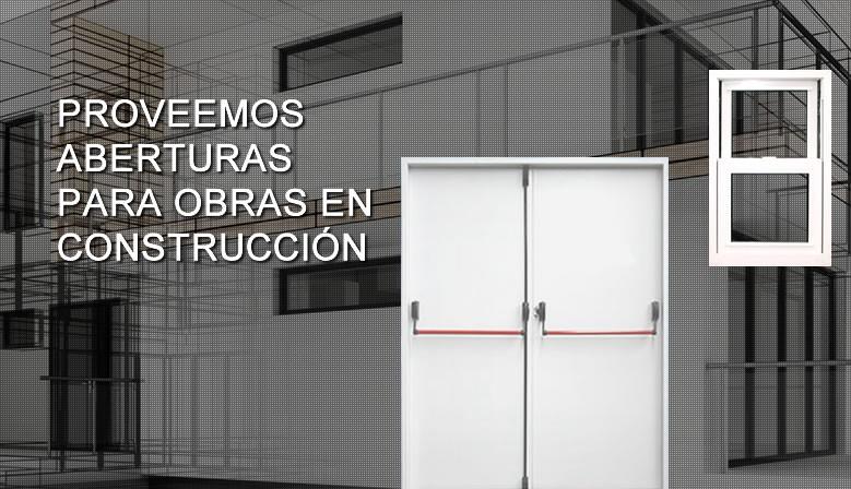 PROVEEMOS ABERTURAS PARA OBRAS EN CONSTRUCCIÓN